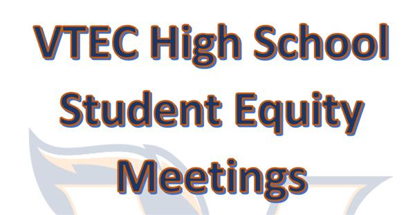 VTEC Student Equity Meetings